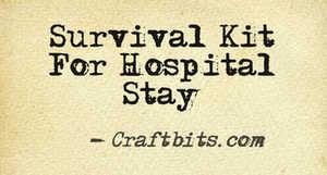 hospital stay survival kit